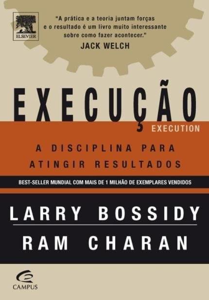 Larry Bossidy e Ram Charan no livro EXECUÇÃO – A disciplina para atingir resultados